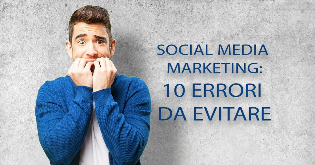 Social Media Marketing: 10 errori da evitare | Emoe