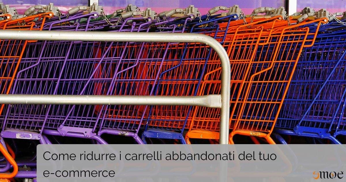 Carrelli abbandonati e-commerce - Come ridurli!   Emoe