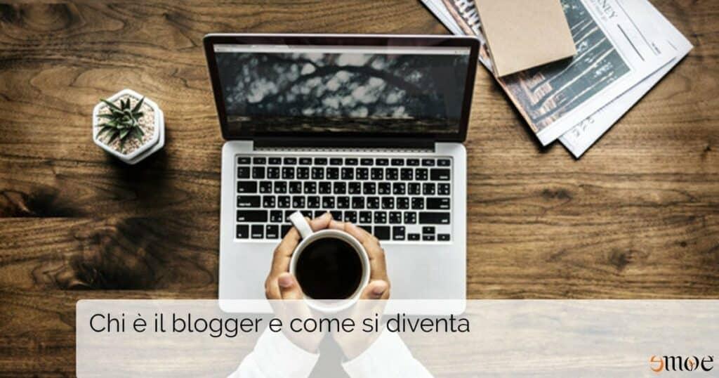 Blogger: chi è e cosa fa