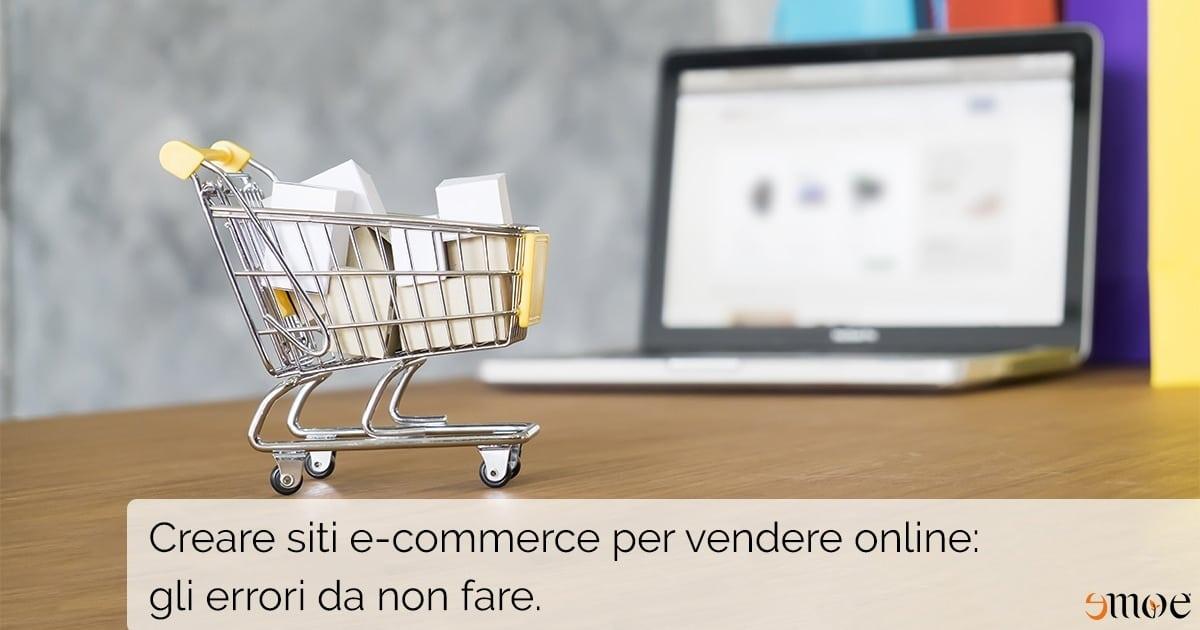 Creare siti e-commerce: gli errori da non commettere