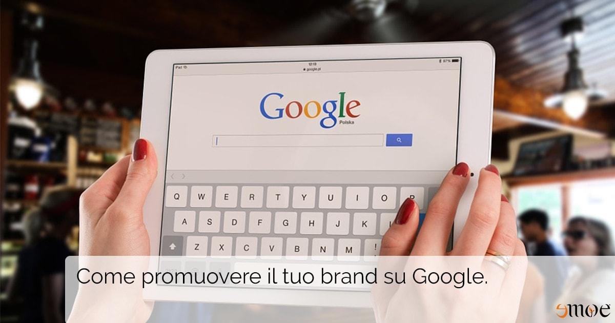 Promuovere brand su Google: come fare