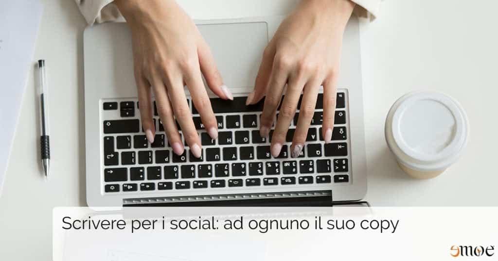 Scrivere per i social: ad ognuno il suo copy