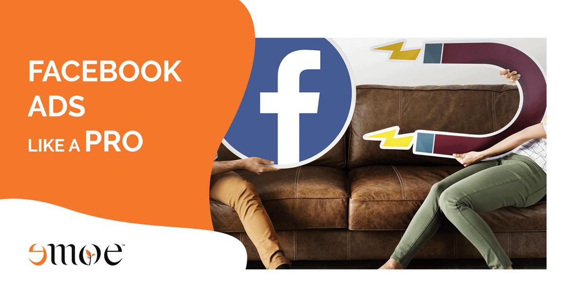 Facebook ADS like a PRO   Emoe