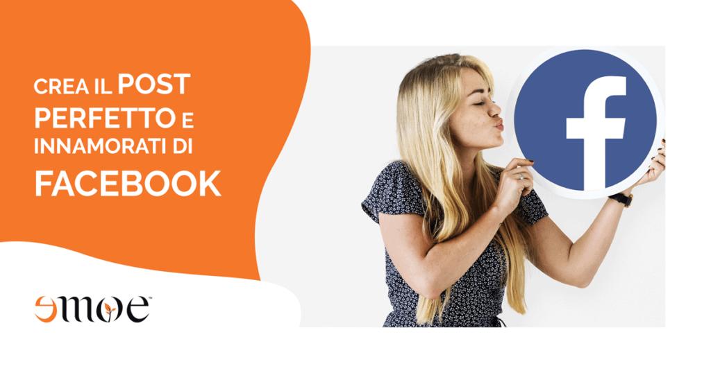 Crea il post perfetto e innamorati di Facebook | Emoe