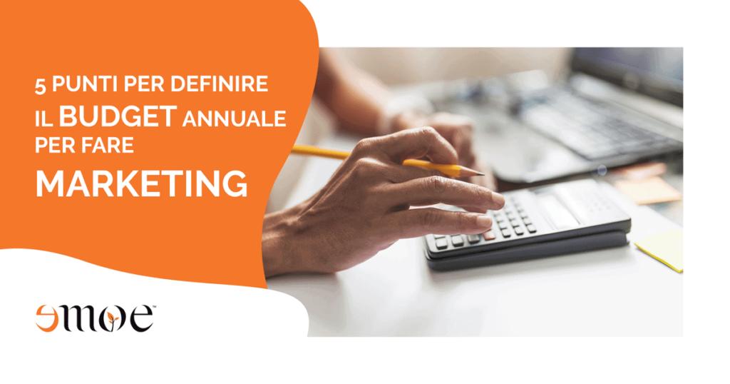 5 punti per definire il budget annuale per fare marketing | Emoe