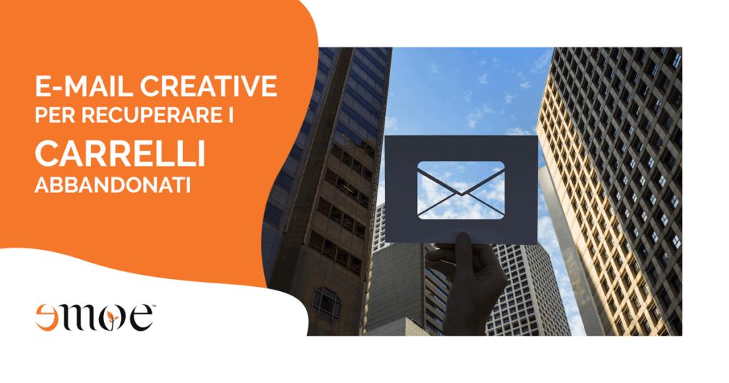E-mail creative per recuperare I carrelli abbandonati | Emoe