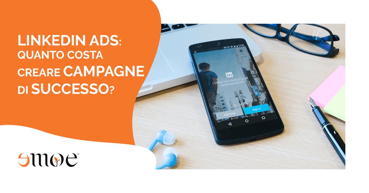Linkedin ADS: quanto costa creare campagne di successo | Emoe